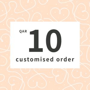 Customised order QAR10
