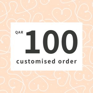 Customised orders QAR100
