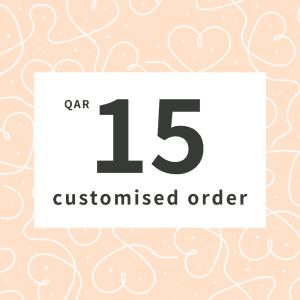 Customised Orders QAR15