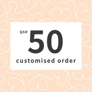 Customised orders QAR50